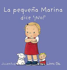 """""""LA PEQUEÑA MARINA DICE """"¡NO!"""" de Linne Bie La pequeña Marina dice «¡No!, no me quiero vestir!» «¡No, no quiero dar la mano a mamá!»... Pero finalmente Marina se viste y está a punto para ir a jugar. Marina le da la mano a su mamá y salen juntas a la calle. Decir """"¡Sí!"""" no parece tan malo, después de todo.  Un libro tierno y divertido sobre la famosa etapa del """"no"""" para niñas y niños a partir de 18 meses Signatura. BEBÉ APR"""