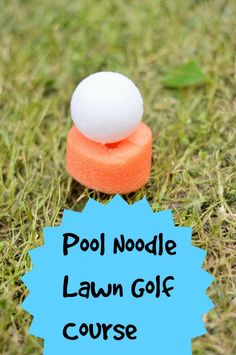 DIY Pool Noodle Lawn Golf Course for some summer fun with the kids! Awesome for field day at school too!