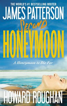 Second Honeymoon by James Patterson and Howard Roughan. Whoa,this is a already can't put down murder mystery. As usual, James Patterson has another great book,he and Howard Roughan. James Patterson, Books To Read, My Books, Vampire Books, Beach Reading, Reading Club, Reading Room, Thing 1, Horror Books
