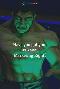 Have you got your B2B SaaS Marketing Right?