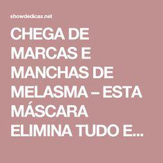 CHEGA DE MARCAS E MANCHAS DE MELASMA – ESTA MÁSCARA ELIMINA TUDO EM POUCO TEMPO! | Dicas