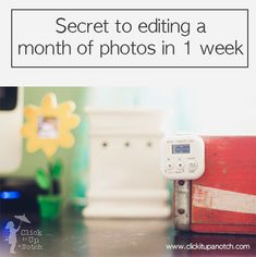 Secret to editing a month of photos in one week