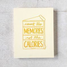 Count the Memories not the Calories art print by NourishingNotes