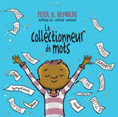 """The Word Collector by Peter H. """"Jerome discovers the magic of the words all around him -- short and sweet words, two-syllable treats, and multisyllable words that sound like little songs. Words that connect, transform, and empower. Free Books, Good Books, Books To Read, Peter H Reynolds, Album Jeunesse, Context Clues, Lectures, Read Aloud, In Kindergarten"""