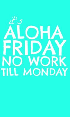 It's Aloha Friday! - great song during the 5 o'clock drive!