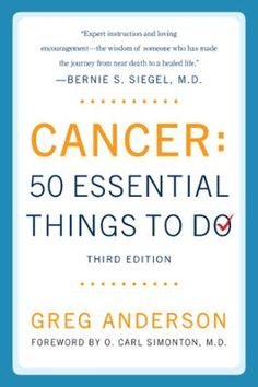 Cancer: 50 Essential Things to Do by Greg Anderson, Click to Start Reading eBook, This definitive guide, revised and updated with over 25% new material, empowers cancer patients and t