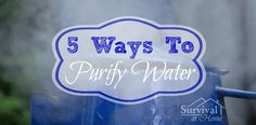 If you're ever in a situation where you have to use water from a questionable source, you'll need to know how to purify water to make it safe to drink.