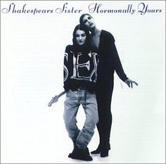 Shakespears Sister - Hormonally Yours
