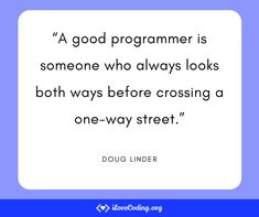 """""""A good programmer is someone who always looks both ways before crossing a one-way street."""" Doug Linder #programming #Tech #webdevelopment #frontend #Javascript #Fullstack #HTML #CSS Learn Programming, Programming Languages, Web Api, Mobile Application, Software Development, Curriculum, How To Become, Things To Think About, Web Design"""