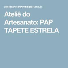 Ateliê do Artesanato: PAP TAPETE ESTRELA