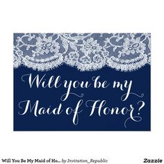 Will You Be My Maid of Honor? Navy Blue & Lace 5x7 Paper Invitation Card