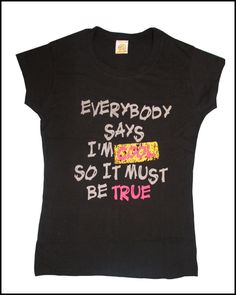 """Everybody says I'm COOL So it must be TRUE""  Nice looking top in black color with the beautiful quotation.Perfect suitable for young teenage girls  as multi pupose use."
