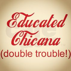 Haha Love This ♡ Educated Chicana ♡