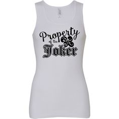 Property of the Joker Vinyl Print 100 Cotton Ladies Tank Top ($18) ❤ liked on Polyvore featuring tops, tanks, white, women's clothing, white graphic tank top, vinyl top, wide strap tank top, white tank and graphic tank