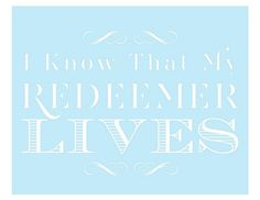 I Know that my Redeemer Lives printable