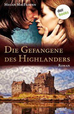 Medienhaus: Megan McFadden- Die Gefangene des Highlanders (His...
