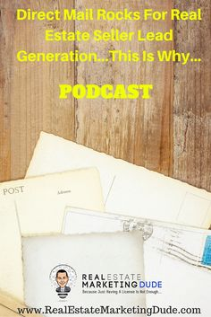 Episode Direct Mail Rocks, and Here's Why - Real Estate Marketing Dude Mail Marketing, Marketing Ideas, Direct Mail, Self Promotion, Real Estate Investing, Lead Generation, Real Estate Marketing, Finance, Things To Come