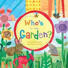 Who's In The Garden? by Phillis Gershator