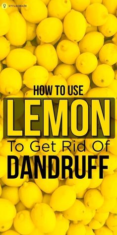 Lemon juice is proven to get rid of dandruff naturally. It's citric acid helps you fight dandruff from the roots of the hair follicles. Here are a few great techniques for removing dandruff with lemon.