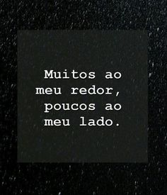 Muitos ao redor - Frases Indiretas - #indiretas #frases #amor #instagram Some Quotes, Words Quotes, Sayings, Sad Girl, Verse, Thoughts And Feelings, Some Words, Positive Vibes, Sentences