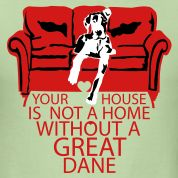 ccc283cd Your House Is Not a Home Without A Great Dane Men's Premium T-Shirt - black