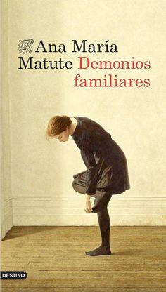 Demonios familiares, de Ana María Matute - Editorial: Destino - Signatura: N MAT dem - Código de barras: 3310795
