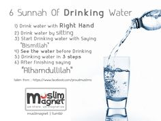 Sunnah of drinking water.      6 Sunnah of Drinking Water    see more posts at muslimagnet.