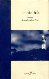 La piel fría, de Albert Sánchez Piñol. 2003