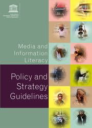 Media and information literacy: policy and strategy guidelines | United Nations Educational, Scientific and Cultural Organization