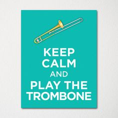 Items similar to Keep Calm and Play the Trombone - Fine Art Print - Choice of Color - Purchase 3 and Receive 1 FREE - Custom Prints Available on Etsy Funny Band Memes, Band Jokes, Trombone Sheet Music, Music Jokes, Band Wallpapers, Band Nerd, Funny Picture Quotes, Kinds Of Music, 6 Years