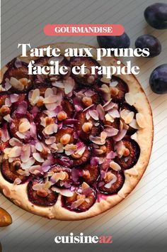 Une recette de pâtisserie facile et rapide: la tarte aux prunes. #recette#cuisine #tarte #prunes #fruit #patisserie 20 Min, Pie, Vegetables, Desserts, Fruit, Food, Plum Tart, Sliced Almonds, Pastry Recipe
