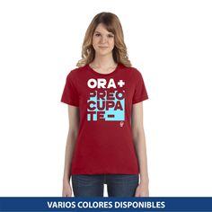 Blusa Estándar - Ora mas preocupate menos T Shirt, Tops, Women, Ideas, Fashion, Frases, Silk Blouses, Christian T Shirts, Blouse Models