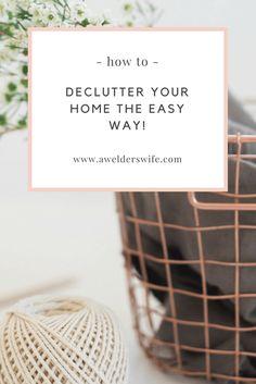 Where do I even start in decluttering my home?   www.awelderswife.com