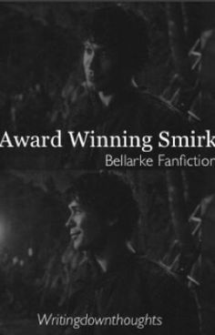 Read Chapter 11: Her Eyes Shot Open from the story Award Winning Smirk -Bellarke Fanfiction by writingdownthoughts (Mar...