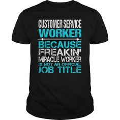 AWESOME TEE FOR CUSTOMER SERVICE WORKER T-SHIRTS, HOODIES, SWEATSHIRT (22.99$ ==► Shopping Now)