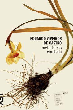 ISSUU - Metafisicas canibais (trecho) - Eduardo Viveiros de Castro by Cosac Naify