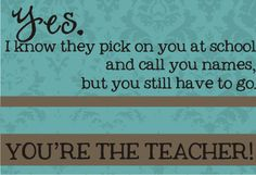 You're the teacher! :)