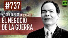 El negocio de la guerra (E737) - Keiser Report en español