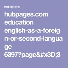 hubpages.com education english-as-a-foreign-or-second-language 6397?page=3