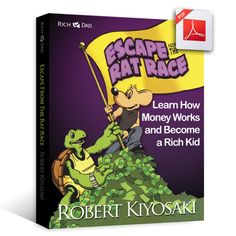 Escape the Rat Race: Learn How Money Works and Become a Rich Kid by Robert Kiyosaki Robert Kiyosaki, Brave Kids, Dad Advice, Rich Dad Poor Dad, Rat Race, Free Pdf Books, Rich Kids, Reading Levels, Book Recommendations