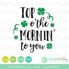 Top o' the Mornin to you Svg: St Patrick's Day SVG File, DXF Silhouette Cameo, Cricut Explore Svg cu Patricks day svg Top o' the Mornin to you Svg: St Patrick's Day SVG File, DXF Silhouette Cameo, Cricut Explore Svg cut file Patrick Quotes, St Patricks Day Quotes, Silhouette Cameo, Silhouette Files, St Patrick's Day Decorations, St Patrick's Day Crafts, St Patrick Day Shirts, St Paddys Day, Luck Of The Irish
