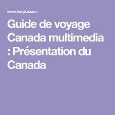 Guide de voyage Canada multimedia : Présentation du Canada