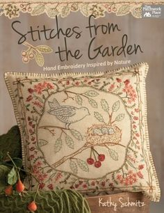 Indulge in the sentimental pleasures of stitcheries with wistful vintage artistry. Inspired by nature's beauty and stitched with the gentle romance of days gone by, noted artist Kathy Schmitz creates designs that use simple embroidery to create thoughtful
