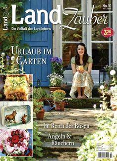 Urlaub im Garten :-) Gefunden in: LandZauber, Nr. 10/2014