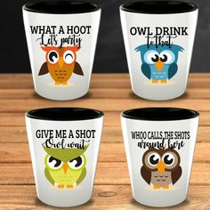 Funny Owls Gift Shot Glasses Set - Owls fans guaranteed to love it! Looking for a gift for your friend, mom, sister, coworker that love Owls or a treat for yourself? Friend Birthday, 21st Birthday, Funny Shot Glasses, Funny Owls, Glass Material, Order Prints, Give It To Me, Shots, Party