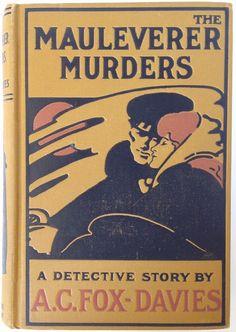The Mauleverer Murders by A.C.Fox-Davies, New York: John Lane Company 1907 | Beautiful Antique Books