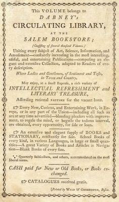 Dabney's Circulating Library of Salem, Massachusetts. The library was located in the Salem Bookstore from 1789 to 1819. Circulating librarie...