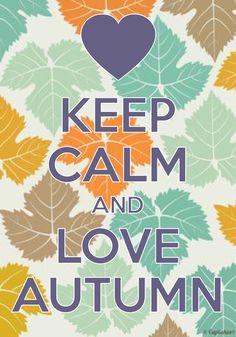 keep calm and love autumn created with keep calm and carry on for ios autumn Keep Calm And Relax, Cant Keep Calm, Stay Calm, Keep Calm And Love, Keep Calm Posters, Keep Calm Quotes, Keep Calm Pictures, Winter Words, Keep Calm Signs