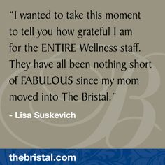 Read testimonials from families and residents of The Bristal Assisted Living. The Bristal offers independent living, assisted living, and memory support. North Hills, Assisted Living, To Tell, Spotlight, Grateful, Things I Want, Told You So, Wellness, In This Moment
