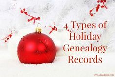 Your ancestors celebrated  Christmas and in the process created records of themselves.  Learn about 4 types of holiday records to use in genealogy research.